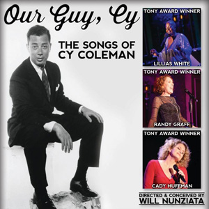 Our Guy Cy - The Songs of Cy Coleman at 54 Below